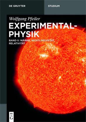 Wolfgang Pfeiler: Experimentalphysik / Wärme, Nichtlinearität, Relativität von Pfeiler,  Wolfgang