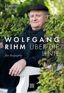 Wolfgang Rihm – Über die Linie von Büning,  Eleonore