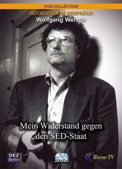 Wolfgang Welsch. Mein Widerstand gegen den Sed-Staat von Stein,  Detlef W