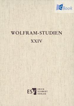 Wolfram-Studien XXIV von Bauschke-Hartung,  Ricarda, Cölln,  Jan, Holznagel,  Franz-Josef, Köbele,  Susanne