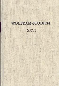 Wolfram-Studien XXVI von Bauschke,  Ricarda, Hassel,  Veronika, Holznagel,  Franz-Josef, Köbele,  Susanne