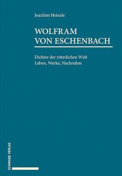 Wolfram von Eschenbach von Heinzle,  Joachim