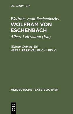Wolfram von Eschenbach: Wolfram von Eschenbach / Parzival Buch I bis VI von Deinert,  Wilhelm, Leitzmann,  Albert