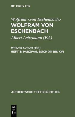 Wolfram von Eschenbach: Wolfram von Eschenbach / Parzival Buch XII bis XVI von Deinert,  Wilhelm, Leitzmann,  Albert