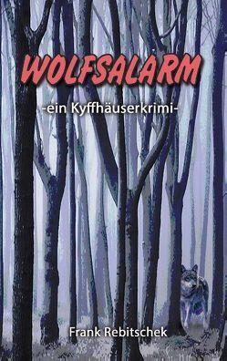 Wolfsalarm von Rebitschek,  Frank