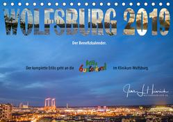 Wolfsburg 2019 – Der Benefizkalender (Tischkalender 2019 DIN A5 quer) von L. Heinrich,  Jens
