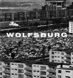 Wolfsburg – Bilder einer jungen Stadt von Beitin,  Andreas, Heidersberger,  Benjamin, Heidersberger,  Heinrich, Kasiske,  Michael, Rodrian,  Bernd