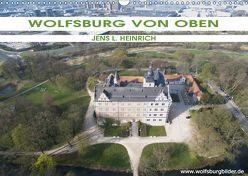Wolfsburg von oben (Wandkalender 2019 DIN A3 quer) von L. Heinrich,  Jens