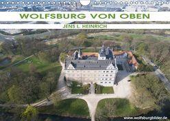 Wolfsburg von oben (Wandkalender 2019 DIN A4 quer) von L. Heinrich,  Jens