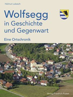 Wolfsegg in Geschichte und Gegenwart von Lukesch,  Helmut