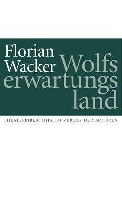 Wolfserwartungsland von Wacker,  Florian