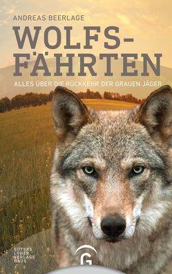 Wolfsfährten von Beerlage,  Andreas