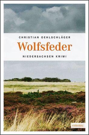 Wolfsfeder von Oehlschläger,  Christian