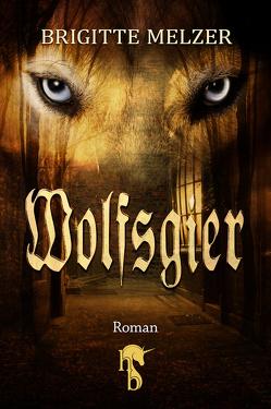 Wolfsgier von Melzer,  Brigitte