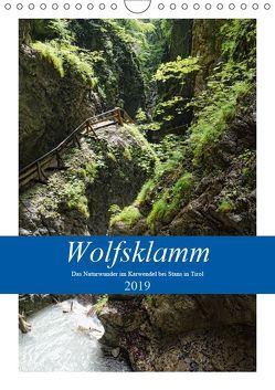 Wolfsklamm – Das Naturwunder im Karwendel bei Stans in Tirol (Wandkalender 2019 DIN A4 hoch) von Frost,  Anja