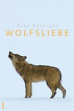 Wolfsliebe von Reiniger,  Rike