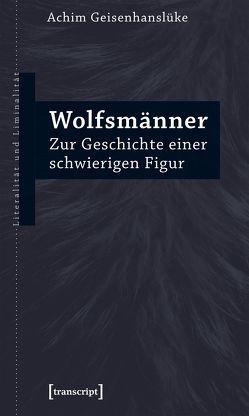 Wolfsmänner von Geisenhanslüke,  Achim