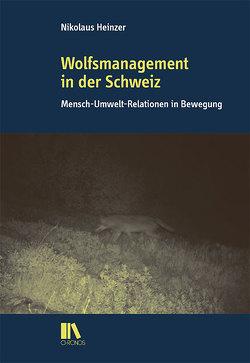 Wolfsmanagement in der Schweiz von Heinzer,  Nikolaus
