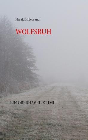 Wolfsruh von Hillebrand,  Harald