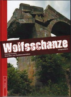 Wolfsschanze von Focken,  Christel