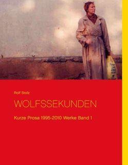 Wolfssekunden von Stolz,  Rolf