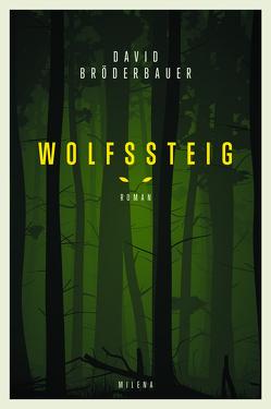 Wolfssteig von Bröderbauer,  David