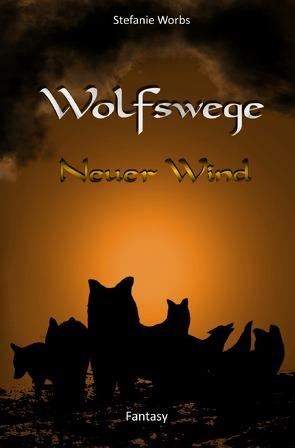 Wolfswege / Wolfswege 2 von Worbs,  Stefanie