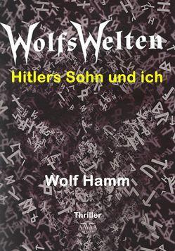 Wolfswelten – Großdruck von Hamm,  Wolf