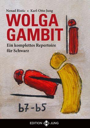 Wolga Gambit von Jung,  Karl - Otto, Ristic,  Nenad