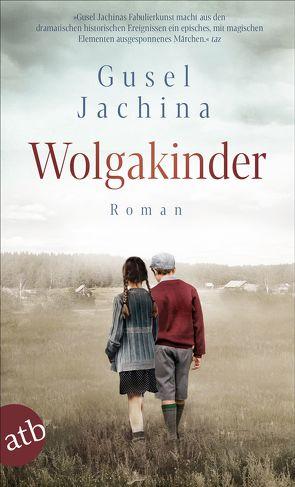 Wolgakinder von Ettinger,  Helmut, Jachina,  Gusel