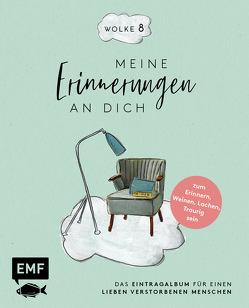 Wolke 8 – Meine Erinnerungen an dich von Bohlmann,  Sabine, Hohenstein,  Christine