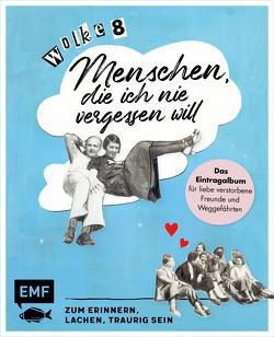 Wolke 8 – Menschen, die ich nie vergessen will von Bohlmann,  Sabine, Hohenstein,  Christine