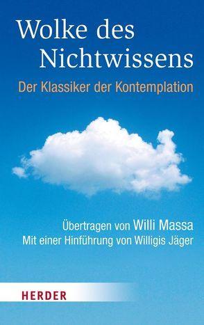 Wolke des Nichtwissens und Brief persönlicher Führung von Jäger,  Willigis, Massa,  Willi, Uhde,  Bernhard
