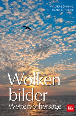 Wolkenbilder Wettervorhersage von Keidel,  Claus G., Sönning,  Walter
