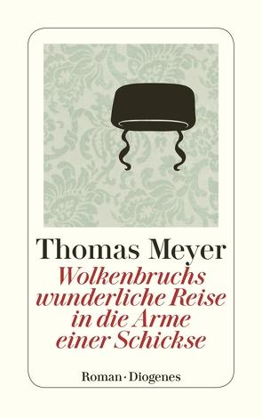 Wolkenbruchs wunderliche Reise in die Arme einer Schickse von Meyer,  Thomas