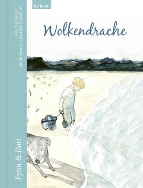 Wolkendrachen – Fynn & Doti von Aigelsperger,  Lisa, Cozzolino,  Beatrice