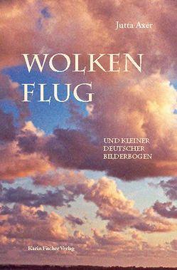Wolkenflug und kleiner deutscher Bilderbogen von Axer,  Jutta