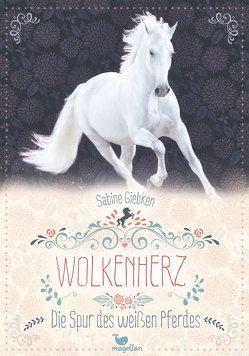 Wolkenherz – Die Spur des weißen Pferdes – Band 1 von Giebken,  Sabine