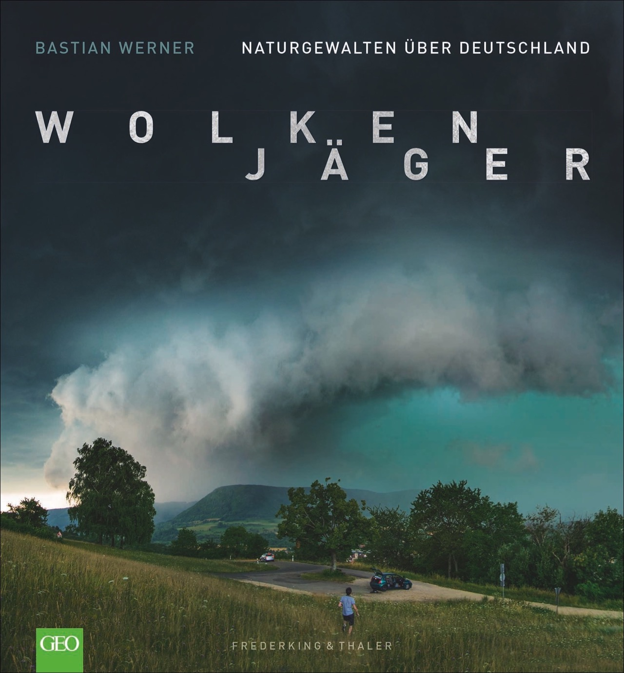 Bildband Wetter: Sturmjäger. Wetterextremen in Deutschland auf der Sp