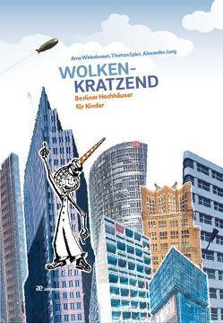Wolkenkratzend von Jung,  Alexander, Spier,  Thomas, Winkelmann,  Arne