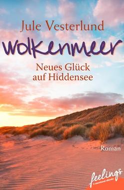 Wolkenmeer – Neues Glück auf Hiddensee von Vesterlund,  Jule