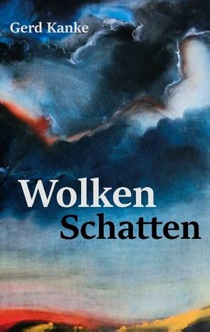 Wolkenschatten von Kanke,  Gerd