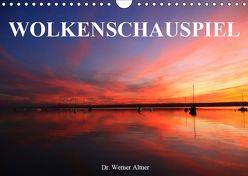 Wolkenschauspiel (Wandkalender 2019 DIN A4 quer) von Werner Altner,  Dr.