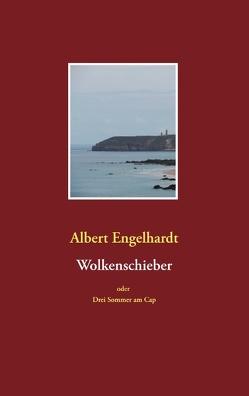 Wolkenschieber oder Drei Sommer am Cap von Engelhardt,  Albert