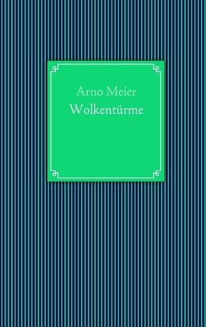 Wolkentürme von Meier,  Arno