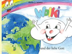 Wolki und der liebe Gott von Schütz,  Heike J.