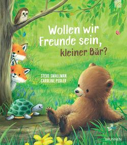 Wollen wir Freunde sein, kleiner Bär? von Pedler,  Caroline, Smallman,  Steve