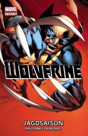 Wolverine – Marvel Now! von Cornell,  Paul, Davis,  Alan