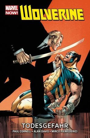 Wolverine – Marvel Now! von Cornell,  Paul, Davis,  Alan, Pierfederici,  Mirco