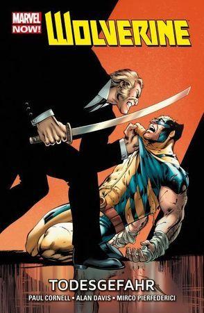 Wolverine – Marvel Now! von Cornell,  Paul, Davis,  Alan, Pierfederici,  Mirco